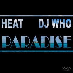 Heat & DJ Who - Paradise
