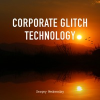 Sergey Wednesday - Corporate Glitch Technology (Original Mix)