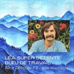 Léa Super Détente, Bleu de Travail - Bleu Détente #2 Blue Mountains