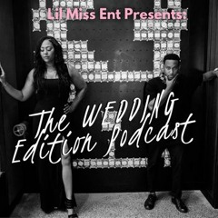 LME Presents The Wedding Edition Episode 30- Thirty Days In