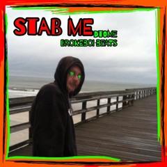 Stab Me  [Prod By Brokeboi Beats]