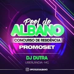SET CONCURSO POOL DO ALBANO - DJ DUTRA
