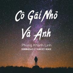 PKL - Co Gai Nho Va Anh (DinhBaDao X SuNicky Remix)