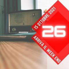 Arriva il week end , puntata 26: 15 ottobre 2021