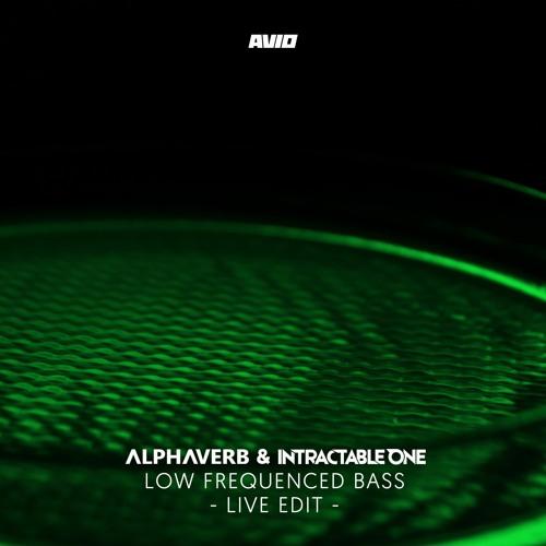 Low Frequenced Bass (AVIO Live Edit)