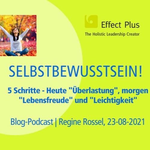 Blog-Podcast | 5 Schritte  - Heute Überlastung, morgen Lebensfreude und Leichtigkeit