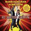 10 Meter Geh'n (Markus Becker Version)