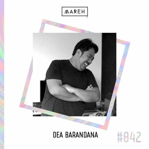 Mareh Mix - Episode #42: Dea Barandana