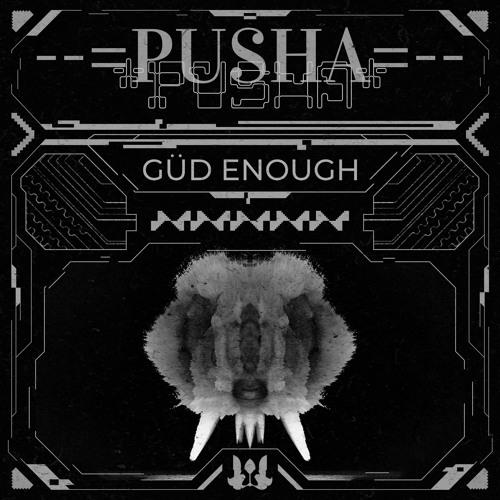 Gud Enough - PUSHA