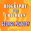 Biography for Children: George Peabody