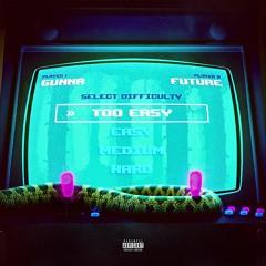 "Gunna x ""Too Easy"" Type Beat Ft Future | Gunna Type Instrumental 2021"