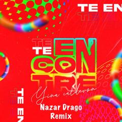 Yina Calderon - Te Encontré (Nazar Drago Remix)