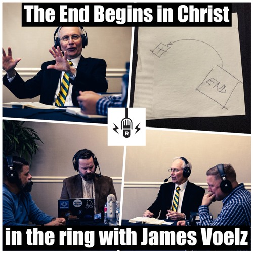 The End Begins in Christ: In the Ring with Dr. James Voelz