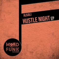 Alkali - HUSTLE NIGHT EP // MFR258