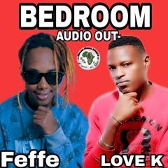 Bedroom Remix - Love Kay Ft Fefe Busi.mp3