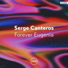 PREMIERE: Serge Canteros - Forever Eugenia (Original Mix) [Traful]