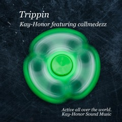 Trippin  (Kay-Honor featuring callmedezz)