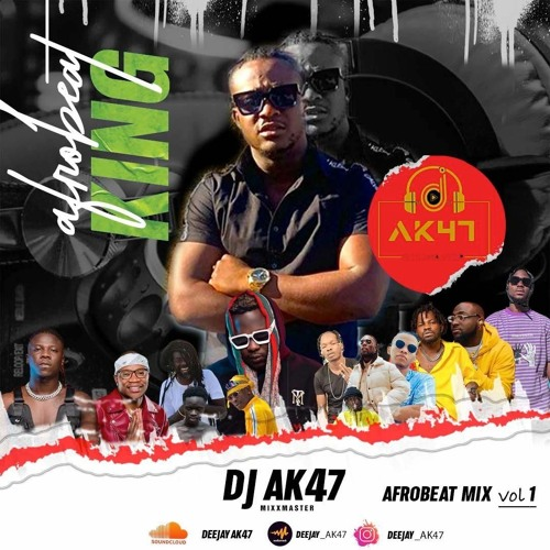 Afrobeats Mix Vol 1 - by (Dj Ak47)