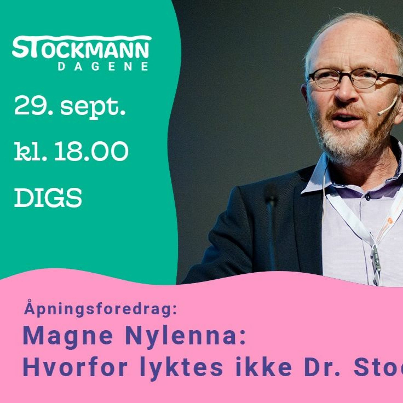 Magne Nylenna: Hvorfor lyktes ikke Dr. Stockmann?