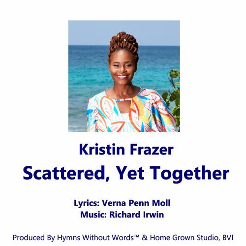 Kristin Frazer Sings Scattered Yet Together