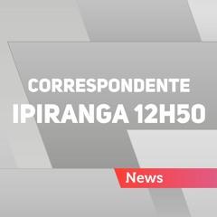 Correspondente Ipiranga 12h50 - 18/10/2021