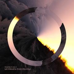 Charli Brix ft. Data 3 - Let It Breathe (Keerd Bootleg)