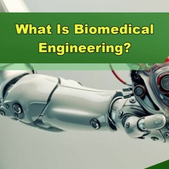 What Is Biomedical Engineering? - Episode 264