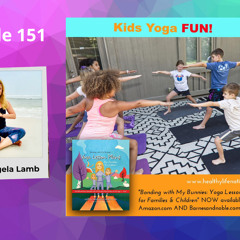 Bonding with My  Bunnies: Yoga Lesson Plans for Families & Children - Angela Lamb - Episode 151