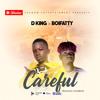D - King Ft Boifatty - Careful - [Prod By Flexzzbeatz]