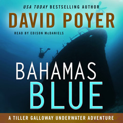 An excerpt from BAHAMAS BLUE, a novel by David Poyer