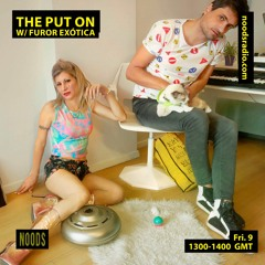 The Put On 019 w/ Furor Exotica 11.12.2020