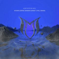 Adip Kiyoi & Liezl - Words (Denis Sender Sunset Chill Remix)