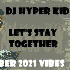 Hyper_Kid_Bass_Machine_-_Lets_Stay_Together_September_2021.mp3