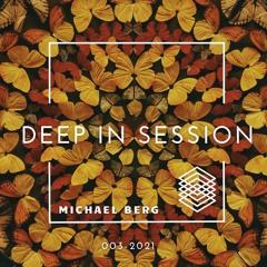Michael Berg pres. Deep In Session 003 - 2021