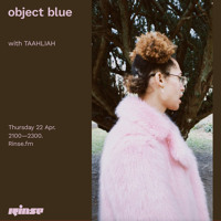 object blue with TAAHLIAH - 22 April 2021