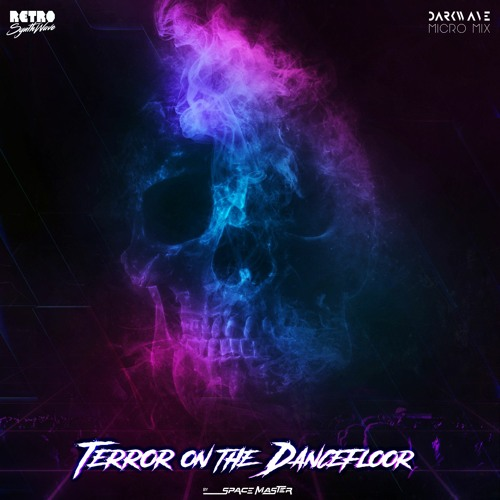 Terror On The Dancefloor (Darkwave Micro Mix)