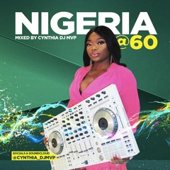 NIGERIA @ 60 MIXED BY CYNTHIA DJ MVP