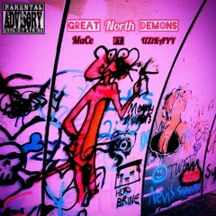 MaCe - Great North Demons ft. UZiKAYY (prod. Spancy)