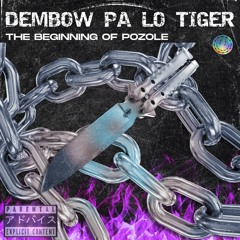 THE BEGINNING OF POZOLE | Dembow Pa lo Tiger [🐅]