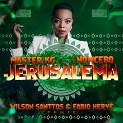 Master G Feat Nomcebo Jerusalema - Free Download -(Wilson Santtos & DJ Fabio Hervê)