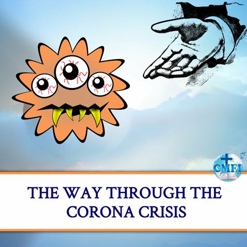 The Way Through The Corona Crisis
