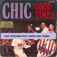 Chic - Good Times 2021 (Kay Stafford Feat Jenna Remix)