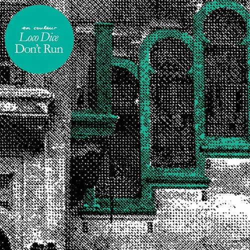 Loco Dice - Don't Run by En Couleur | Free Listening on SoundCloud