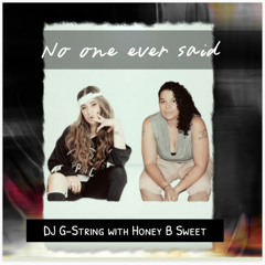No One Ever Said (with Honey B Sweet)