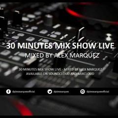 Alex Marquez @ 30 Minutes Mix Show Live 19.09.2021