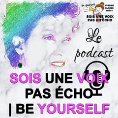 Bande annonce Podcast - Sois une voix pas un écho Be yourself