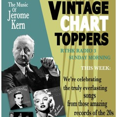 Ep 26 - Series 7 - Vintage Chart Toppers - The Music Of Jerome Kern
