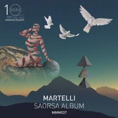 Premiere : Martelli - Saorsa [MMM037]