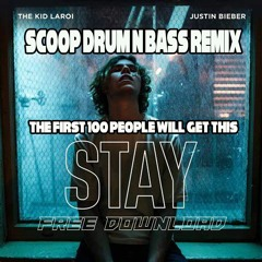 The Kid LAROI, Justin Bieber - Stay (Scoop DNB Remix) 2021. 100 DOWNLOADS ONLY :)