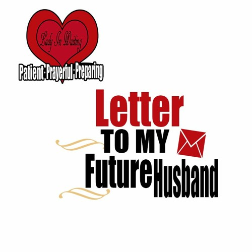 Letter To My Future Husband